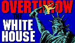 Overthrowing White House is a good begining...