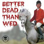 Better dead...