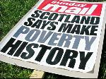 'Scotland says Make Poverty History' Sunday Mail placard
