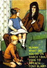 Mummy, what did you do on March 18th 2006 to impeach Tony Blair?