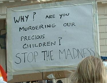 Why are you murdering our precious children?