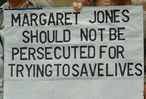 Margaret Jones should not be persecuted for trying to save lives