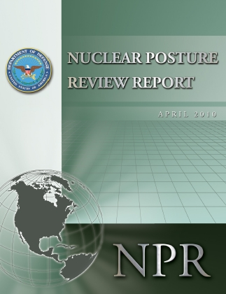 "Pentagon's ""Nuclear Posture Review Report"" (April 2010)"